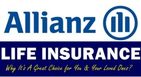 Allianz Life Insurance – Why It's A Great Choice for You & Your Loved Ones
