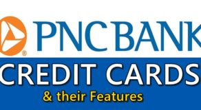 PNC BANK CREDIT CARDS – Different Cards, All Bear Excellent Features