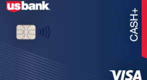 US Bank Cash+ Credit Card – The Excellent Features of this Offer